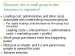 question why is small group health insurance so expensive