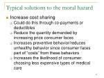 typical solutions to the moral hazard