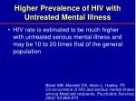 higher prevalence of hiv with untreated mental illness