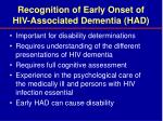 recognition of early onset of hiv associated dementia had