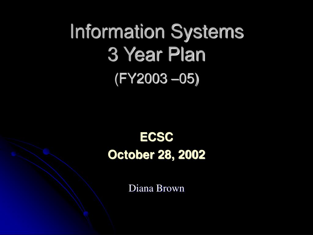 information systems 3 year plan l.