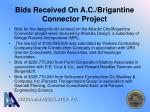 bids received on a c brigantine connector project