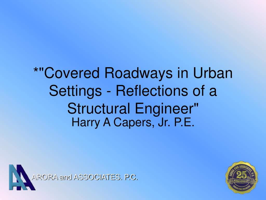 covered roadways in urban settings reflections of a structural engineer l.