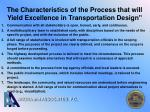 the characteristics of the process that will yield excellence in transportation design