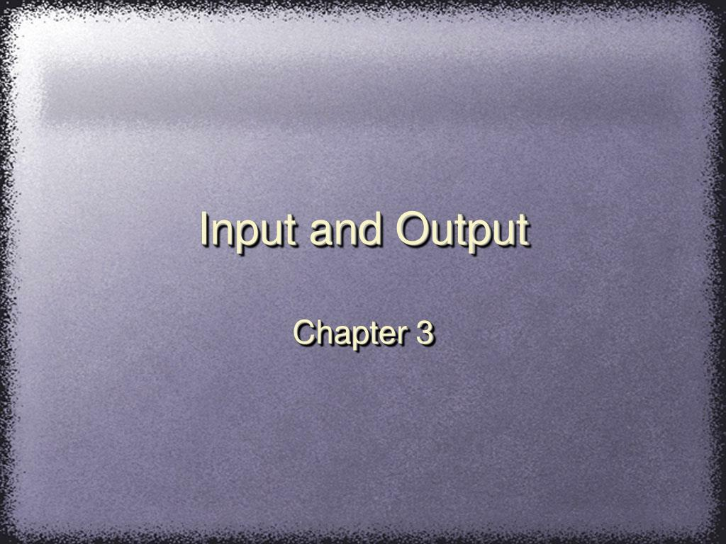 input and output l.