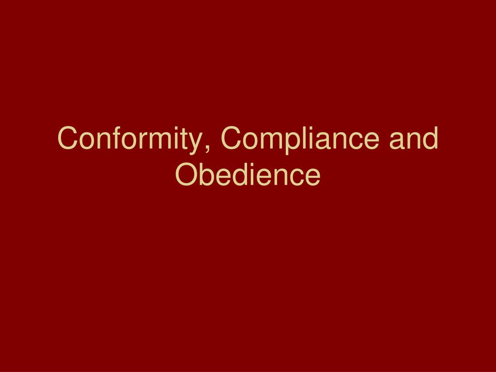 conformity compliance and obedience l.