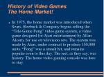 history of video games the home market