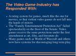 the video game industry has responded with