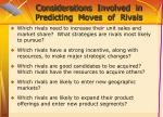 considerations involved in predicting moves of rivals