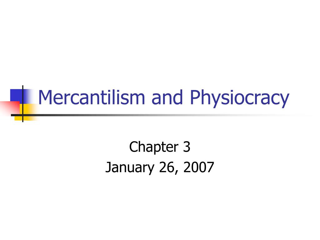 mercantilism and physiocracy l.