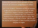 listen for reasons that people in the church at colosse judged each other