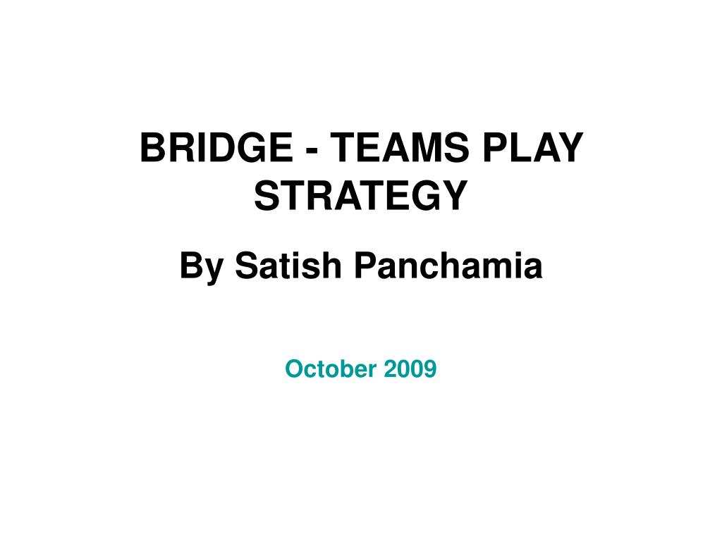 bridge teams play strategy by satish panchamia l.