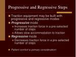 progressive and regressive steps