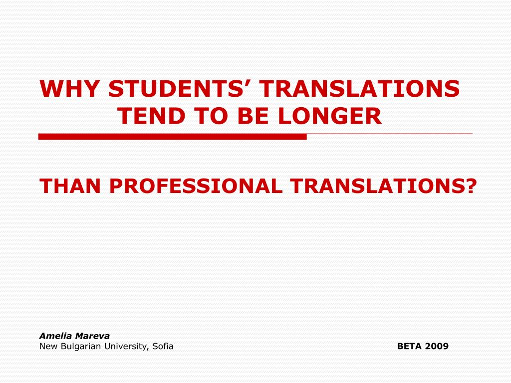 why students translations tend to be longer l.