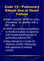 code 13 pulmonary edema due to heart failure