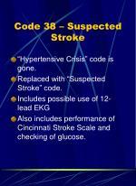 code 38 suspected stroke