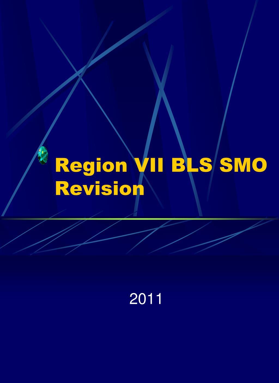 region vii bls smo revision l.