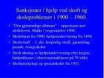 sanksjoner hjelp ved skoft og skoleproblemer i 1900 1960