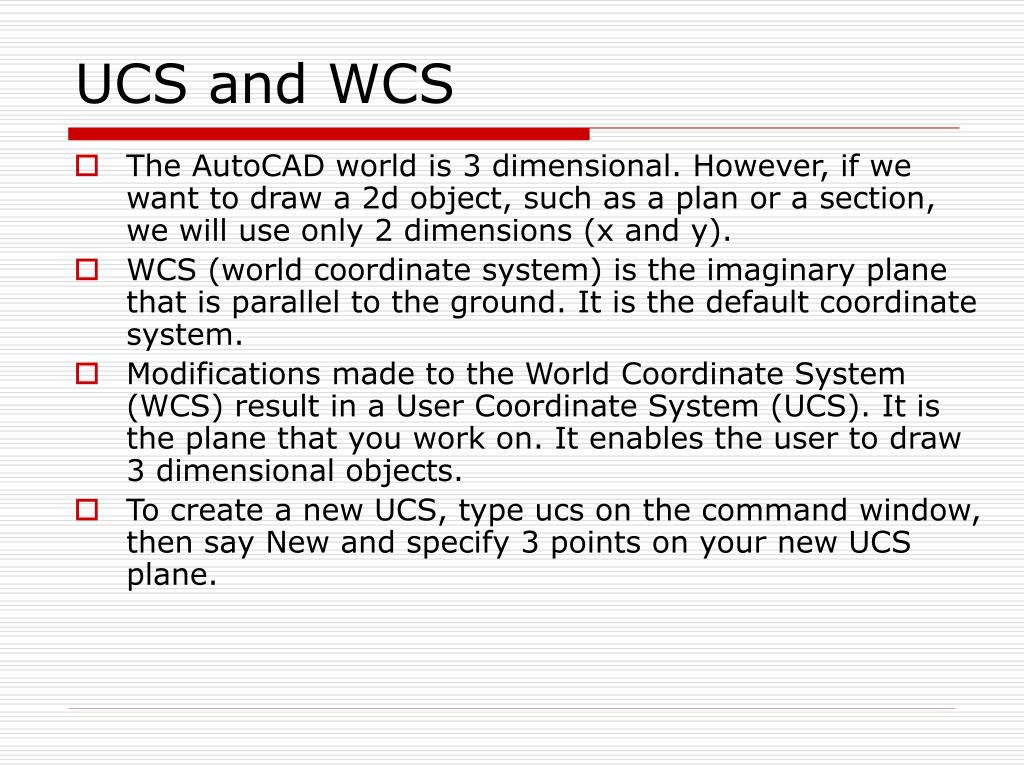 UCS and WCS