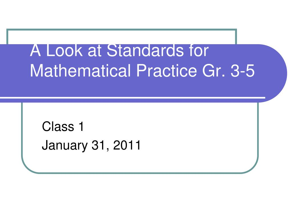 a look at standards for mathematical practice gr 3 5 l.