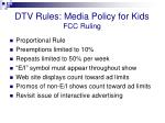 dtv rules media policy for kids fcc ruling