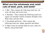 what are the wholesale and retail cuts of beef pork and lamb19