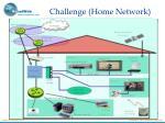 challenge home network