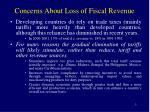 concerns about loss of fiscal revenue