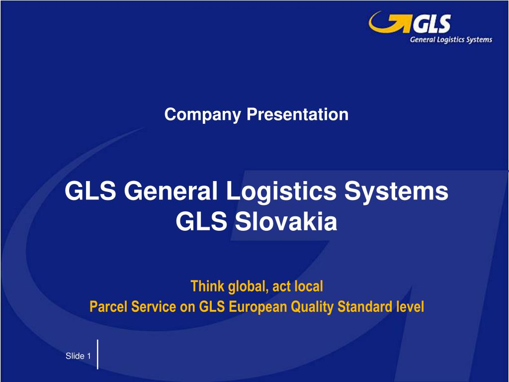 company presentation gls general logistics systems gls slovakia l.