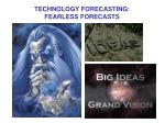 technology forecasting fearless forecasts