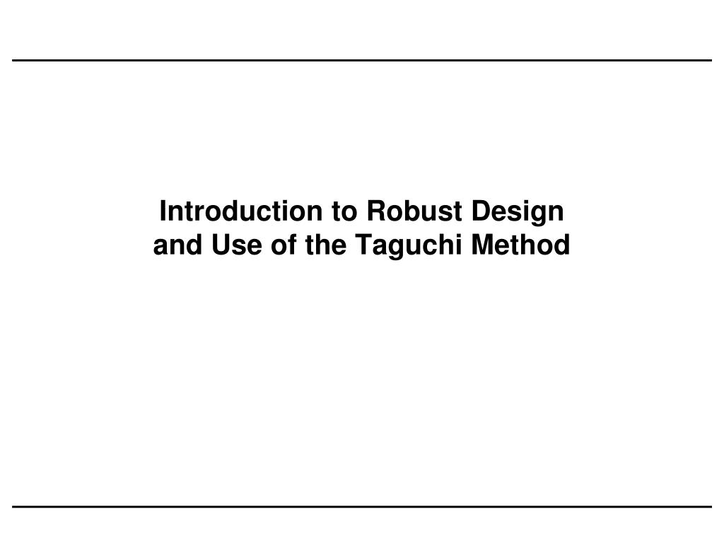 introduction to robust design and use of the taguchi method l.