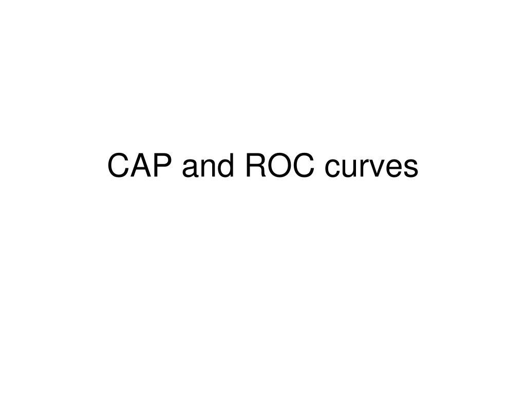 cap and roc curves l.
