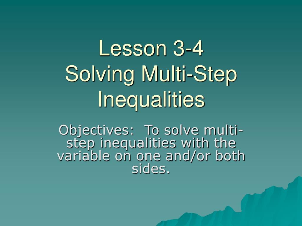 lesson 3 4 solving multi step inequalities l.