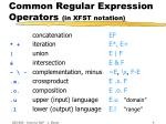 common regular expression operators in xfst notation