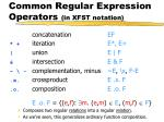 common regular expression operators in xfst notation12