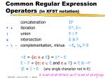 common regular expression operators in xfst notation8