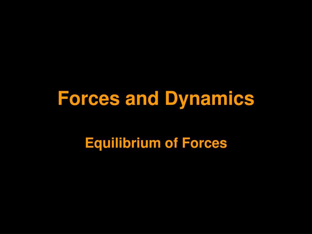 forces and dynamics l.