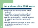 key attributes of the qsr process