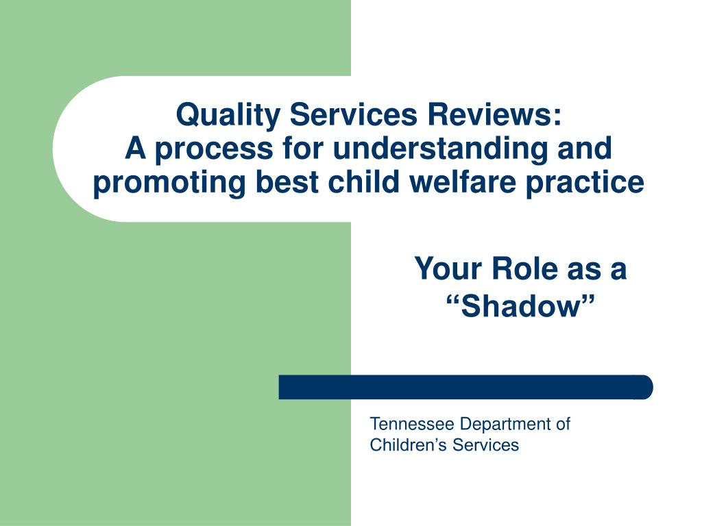 quality services reviews a process for understanding and promoting best child welfare practice l.