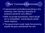 pure command economies