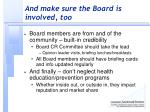 and make sure the board is involved too