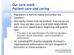 our core work patient care and caring