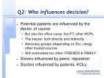 q2 who influences decision