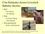 cost estimates across livestock industry sectors