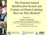 the national animal identification system and country of origin labeling how are they related