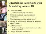 uncertainties associated with mandatory animal id