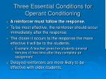 three essential conditions for operant conditioning8