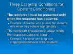 three essential conditions for operant conditioning9