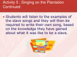 activity 5 singing on the plantation continued21
