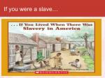 if you were a slave7